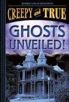 Ghosts Unveiled! - Kerrie Logan Hollihan