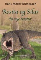 Rosita og Silas på nye eventyr - Hans Møller Kristensen