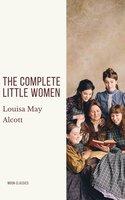 The Complete Little Women: Little Women, Good Wives, Little Men, Jo's Boys - Louisa May Alcott
