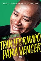 Transformado para vencer - Paulo Sérgio