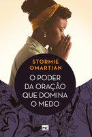 O poder da oração que domina o medo - Stormie Omartian