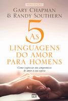 As 5 linguagens do amor para homens - Gary Chapman, Randy Southern