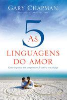 As cinco linguagens do amor - 3ª edição - Gary Chapman