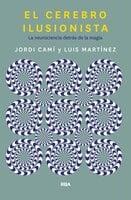 El cerebro ilusionista - Luis M. Martínez, Jordi Camí