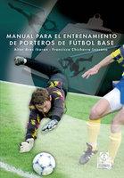 Manual para el entrenamiento de porteros de fútbol base - Francisco Tomás Chicharro, Aitor Ares Ikaran