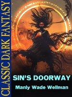 Sin's Doorway - Manly Wade Wellman