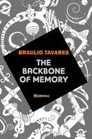 The Backbone of Memory - Braulio Tavares