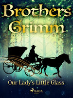 Our Lady's Little Glass - Brothers Grimm