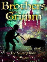 The Singing Bone - Brothers Grimm