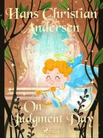 On Judgment Day - Hans Christian Andersen