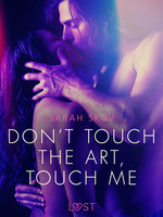 Don't touch the art, touch me - Erotic Short Story - Sarah Skov