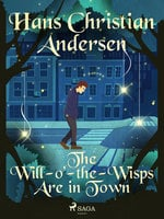 The Will-o'-the-Wisps Are in Town - Hans Christian Andersen