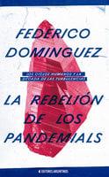 La Rebelión de los Pandemials - Federico Dominguez