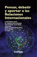 Pensar, debatir y aportar a las relaciones internacionales - Varios Autores