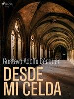 Desde mi celda - Gustavo Adolfo Bécquer