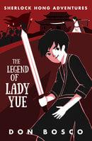 Sherlock Hong: The Legend of Lady Yue - Don Bosco