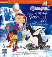 Abbie Rose and the Magic Suitcase: Picking up a Penguin's Egg Really Got me into Trouble - Neil Humphreys