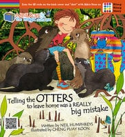 Abbie Rose and the Magic Suitcase: Telling the otters to leave home was a REALLY Big Mistake - Neil Humphreys
