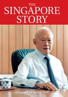 The Singapore Story: Memoirs of Lee Kuan Yew Vol. 1 - Lee Kuan Yew