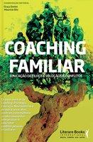 Coaching familiar: Educação de filhos e solução de conflitos