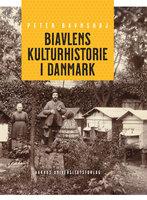 Biavlens kulturhistorie i Danmark - Peter Bavnshøj