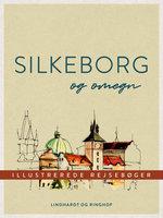 Silkeborg og omegn - Diverse forfattere