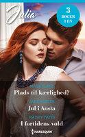 Plads til kærlighed? / Jul i Aosta / I fortidens vold - Maisey Yates, Maya Blake, Jane Porter