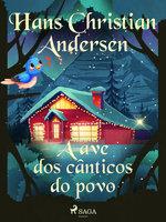 A ave dos cânticos do povo - Hans Christian Andersen