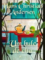 Um bule de chá - Hans Christian Andersen