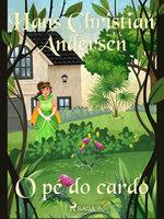 O pé do cardo - Hans Christian Andersen