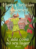 Cada coisa no seu lugar - Hans Christian Andersen