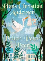 Peiter, Peter, Peer - Hans Christian Andersen