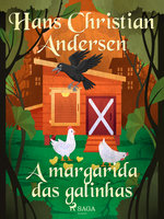 A margarida das galinhas - Hans Christian Andersen