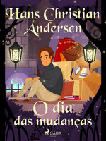 O dia das mudanças - Hans Christian Andersen