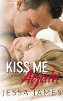 Kiss Me Again - Jessa James