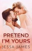 Pretend I'm Yours - Jessa James