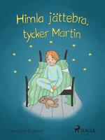 Himla jättebra, tycker Martin - Hans Erik Engqvist
