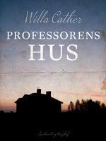 Professorens hus - Willa Cather