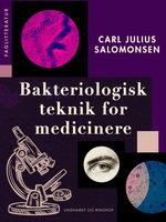 Bakteriologisk teknik for medicinere - Carl Julius Salomonsen
