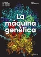 La máquina genética - Venkatraman Ramakrishnan