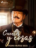 Cuentos y cosas - Pedro Muñoz Seca