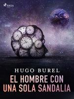El hombre con una sola sandalia - Hugo Burel