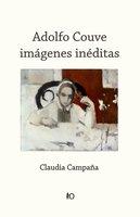 Adolfo Couve: imágenes inéditas - Claudia Campaña