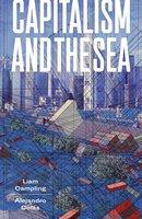 Capitalism and the Sea - Liam Campling, Alejandro Colás