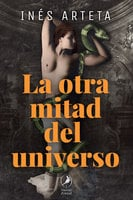 La otra mitad del universo - Inés Arteta