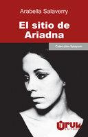 El sitio de Ariadna - Arabella Salaverry