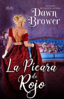 La Pícara De Rojo - Dawn Brower