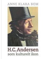 H.C. Andersen som kulturelt ikon - Anne Klara Bom
