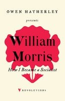 How I Became A Socialist - William Morris