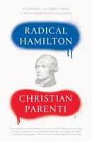 Radical Hamilton - Christian Parenti